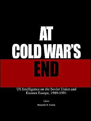 At Cold Wars End: Us Intelligence on the Soviet Union and Eastern Europe  1989 1991   Gerald K. Haines   Paperback