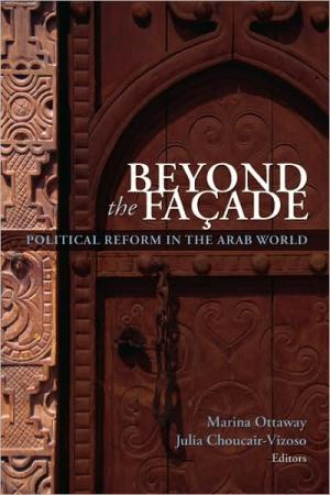 Beyond the Facade: Political Reform in the Arab World   Marina Ottaway   Hardcover