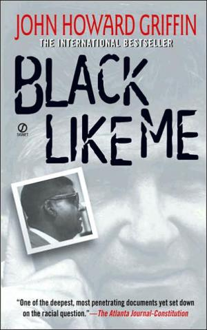 Black Like Me   John Howard Griffin    Paperback