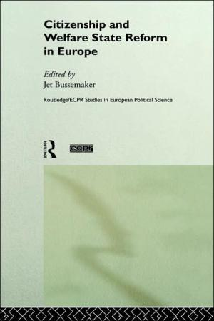 Citizenship and Welfare State Reform in Europe   Jet Bussemaker   Hardcover