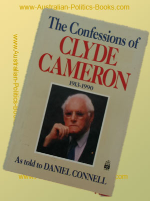 Confessions of Clyde Cameron - as told to Daniel Connell  USED