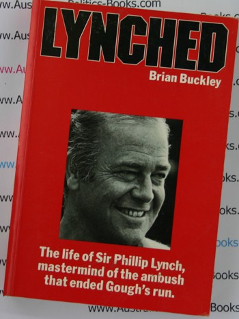 Lynched-Brian Buckley - The Life of Philip Lynch
