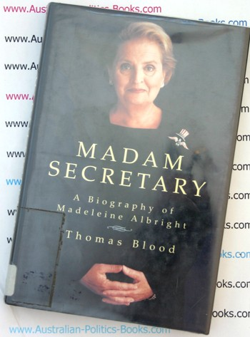Madam Secretary - A Biography of Madeline Albright - Thomas Blood