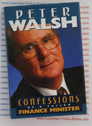 Confessions of a failed Finance Minister by Peter Walsh USED