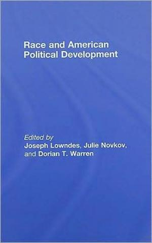 Race and American Political Develoment   Joseph Lowndes   Other Format