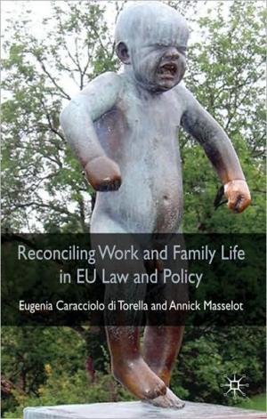 Reconciling Work and Family Life in EU Law and Policy   Annick Masselot   Hardcover