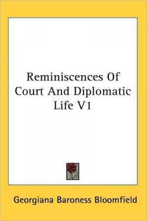Reminiscences of Court and Diplomatic Life   Georgiana Baroness Bloomfield   Hardcover