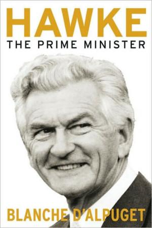 Hawke: The Prime Minister   Blanche d Alpuget   Hardcover USED