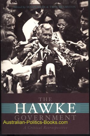 The Hawke Government a critical retrospective edited by Susan Ryan and Troy Bramston USED