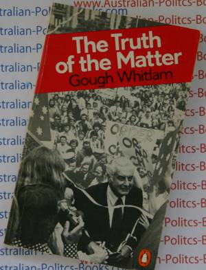 The Truth of the Matter - Gough Whitlam Paperback 1979 USED