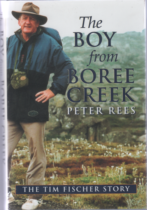 The Boy from Boree Creek - The Tim Fischer Story - Peter Rees  USED