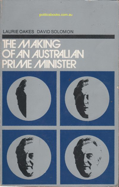 The Making of an Australian Prime Minister - Laurie Oakes, David Solomon