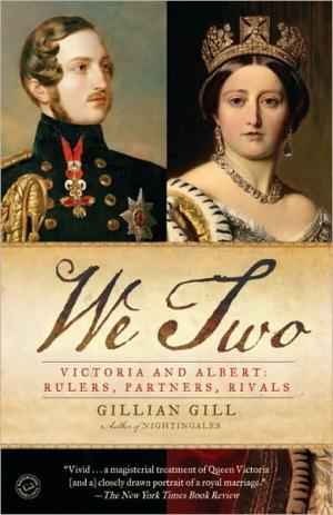 We Two: Victoria and Albert: Rulers  Partners  Rivals   Gillian Gill   Paperback