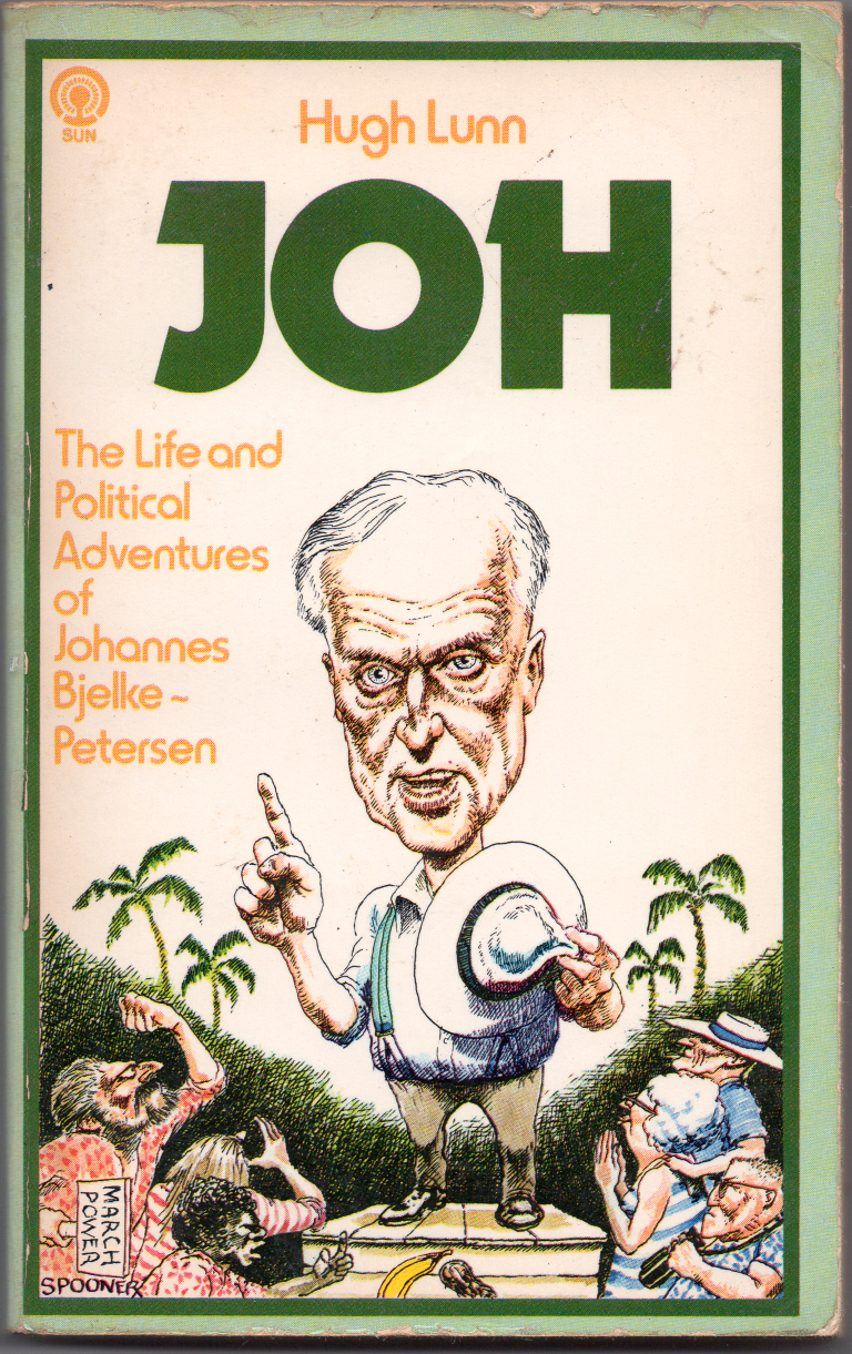 Joh - Hugh Lunn - The Life and Political Adventures of Johannes Bjelke-Petersen