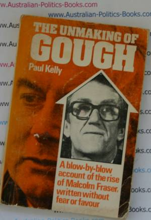 The Unmaking of Gough - Paul Kelly 1976 Paperback USED
