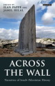 Across the Wall: Narratives of Israeli palestinian History   Ilan Papp�©   Hardcover