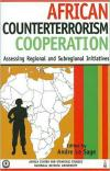 African Counterterrorism Cooperation: Assessing Regional and Subregional Initiatives   Andre Le Sage   Paperback