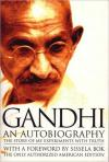 An Autobiography: The Story of My Experiments With Truth   Mohandas K. Gandhi   Paperback