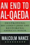 An End to al Qaeda: Destroying bin Ladens Jihad and Restoring Americas Honor   Malcolm Nance   Hardcover
