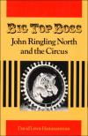 Big Top Boss: John Ringling North and the Circus   David L. Hammarstrom   Hardcover