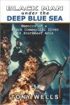 Black Man Under the Deep Blue Sea: Memoirs of a Black Commercial Diver in Southeast Asia   Paperback