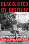 Blacklisted by History: The Untold Story of Senator Joe Mccarthy and His Fight Against Americas Enemies   M. Stanton Evans   Paperback