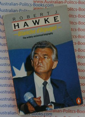 Robert J Hawke - A Biography by Blanche d'Alpuget -USED paperback