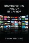 Broadcasting Policy in Canada   Robert Armstrong   Paperback