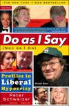 Do As I Say (Not As I Do): Profiles in Liberal Hypocrisy   Peter Schweizer   Paperback