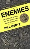 Enemies: How Americas Foes Steal Our Vital Secrets and How We Let It Happen   Bill Gertz   Paperback