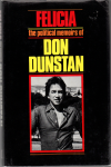 Felicia - The Political Memoirs of Don Dunstan-Signed
