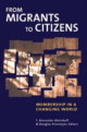 From Migrants to Citizens: Membership in a Changing World   Thomas Alexander Aleinikoff   Paperback