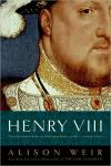 Henry VIII: The King and His Court   Alison Weir   Paperback