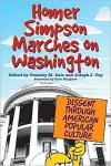 Homer Simpson Marches on Washington: Dissent Through American Popular Culture   Timothy M. Dale   Hardcover