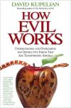 How Evil Works: Understanding and Overcoming the Destructive Forces That Are Transforming America   David Kupelian   Hardcover