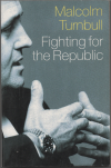Fighting for the Republic - Malcolm Turnbull - Signed