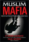 Muslim Mafia: Inside the Secret Underworld Thats Conspiring to Islamize America   P. David Gaubatz   Hardcover