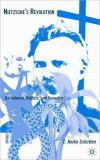 Nietzsches Revolution: Decadence  Politics  and Sexuality   C. Heike Schotten   Hardcover