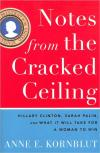 Notes from the Cracked Ceiling: Hillary Clinton  Sarah Palin  and What It Will Take for a Woman to Win   Anne E. Kornblut   Hardcover