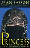 Princess: A True Story of Life Behind the Veil in Saudi Arabia   Jean Sasson   Paperback