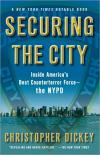 Securing the City: Inside Americas Best Counterterror Force  the NYPD   Christopher Dickey   Paperback