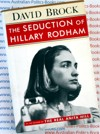 The Seduction of Hillary Rodham - David Brock