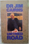 The Untried Road - Dr Jim Cairns 1990 Signed