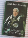 The Measure of the Years - Sir Robert Menzies - USED