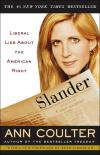 Slander: Liberal Lies About the American Right   Ann Coulter   Paperback