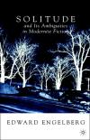 Solitude and Its Ambiguities in Modernist Fiction   Edward Engelberg   Hardcover