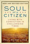 Soul of a Citizen: Living With Conviction in Challenging Times   Paul Rogat Loeb   Paperback