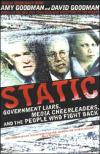 Static: Government Liars  Media  Cheerleaders  and the People Who Fight Back   Amy Goodman   Paperback
