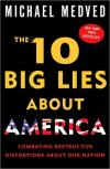 The 10 Big Lies About America: Combating Destructive Distortions About Our Nation   Michael Medved   Paperback