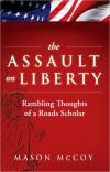The Assault on Liberty: Rambling Thoughts of a Roads Scholar   Mason McCoy   Paperback